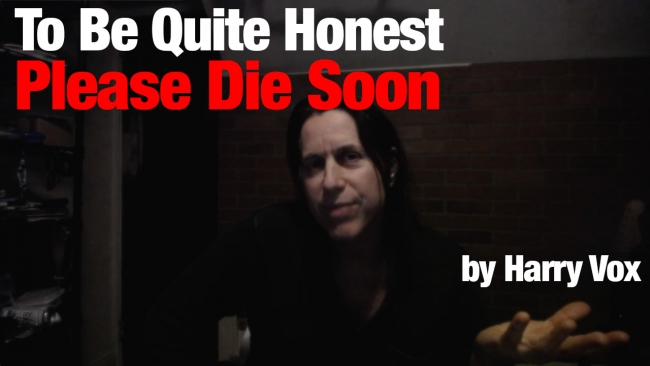 To Be Quite Honest - Please Die Soon