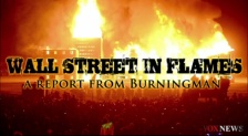Wall Street Burns - Voxnews Reports from Burningman 2012